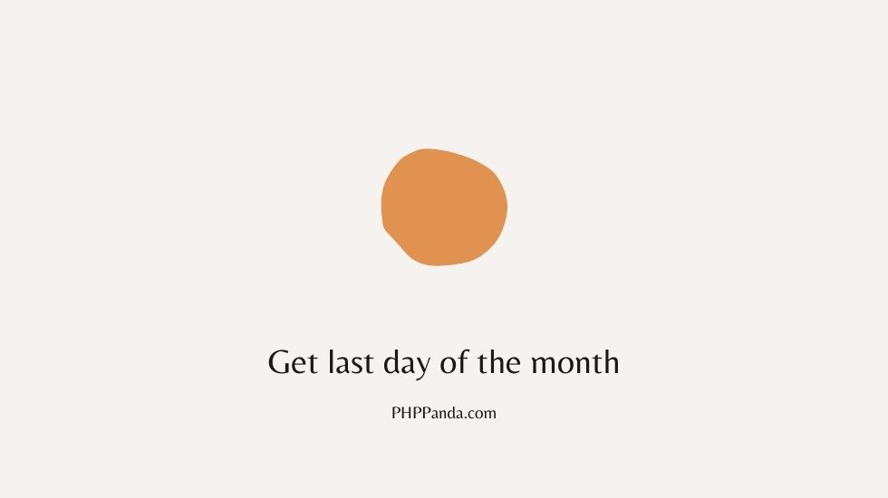 php get last day of month | php get first and last day of last month | php get last day of month | get first and last day of month php